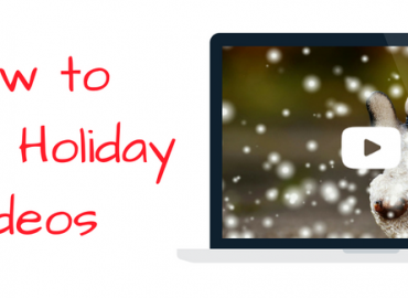 make holiday videos