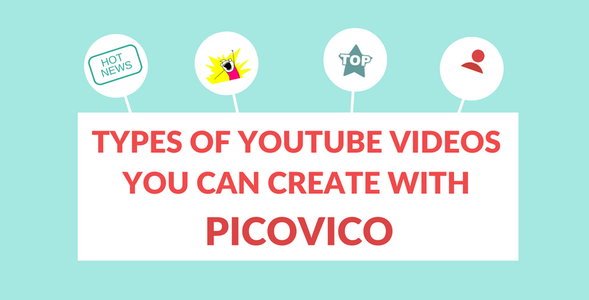 Types of youtube videos you can create with Picovico