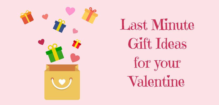 last minute gift ideas for your valentine