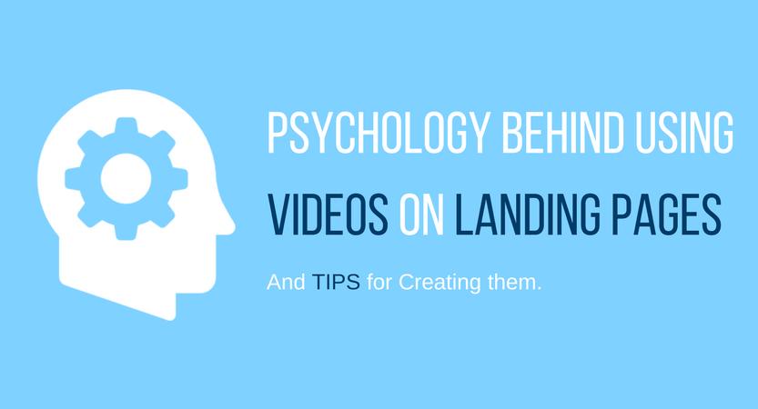 Psychology behind using videos on landing pages and tips for creating them