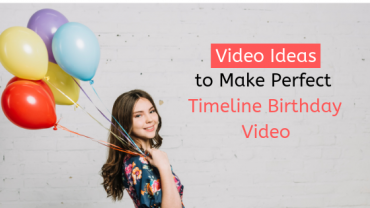 Timeline Birthday Video